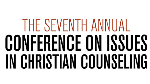 2017 Conference on Issues in Christian Counseling Brohure
