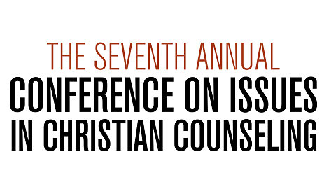2017 Conference on Issues in Christian Counseling