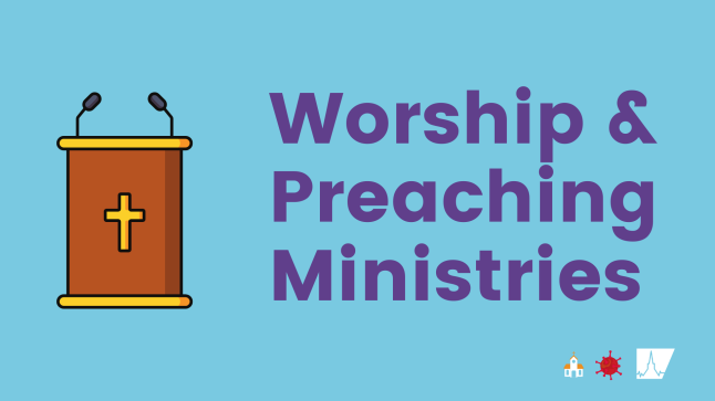 Worship & Preaching Ministries during COVID-19