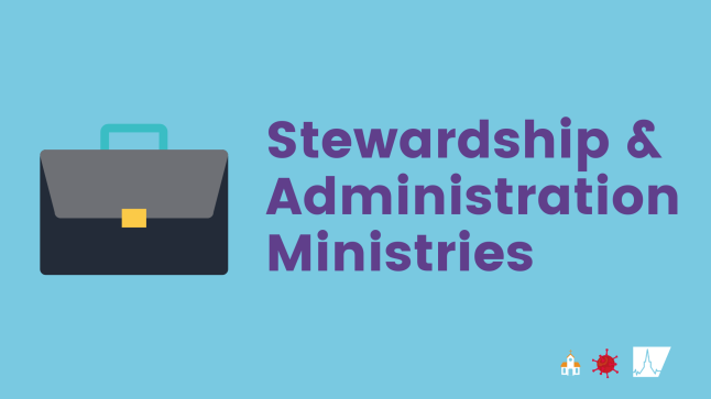 Stewardship & Administration Ministries during COVID-19