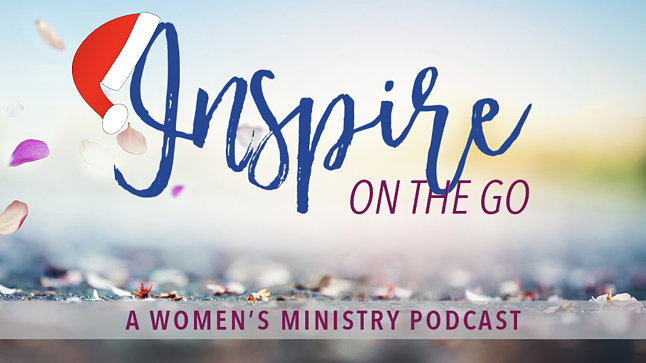 Inspire On The Go — 006: Making Room for Christ in Christmas