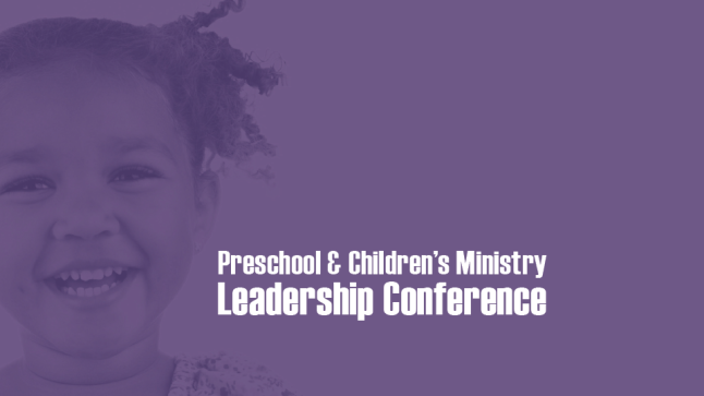 Preschool & Children's Ministry Leadership Conference 2019