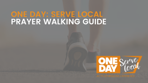 SERVE LOCAL: Prayer Walking Guide
