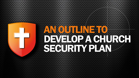 An Outline to Develop a Church Security Plan