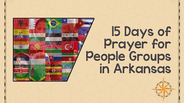 How Every Member Can Be Involved In Reaching Every Nation… In Arkansas