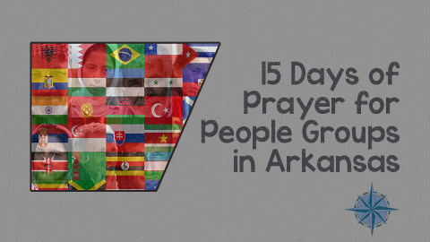 15 Days of Prayer for People Groups in Arkansas Volume 2