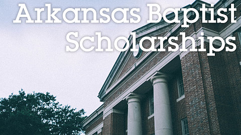 Arkansas Baptist Scholarship Opportunities