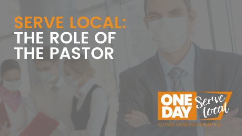 SERVE LOCAL: The Role of the Pastor
